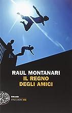 Il regno degli amici by Raul Montanari