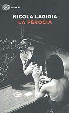 La ferocia by Nicola Lagioia