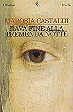 Dava fine alla tremenda notte by Marosia…