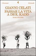 Passar la vita a Diol Kadd. DVD. Con libro…