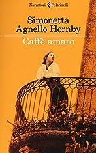 Caffè amaro by Simonetta Agnello Hornby