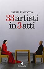 33 artisti in 3 atti (Italian Edition)