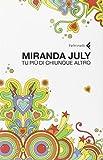 July, Miranda: Tu Piu' DI Chiunque Altro (Italian Edition)