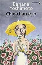 Chie-Chan E Io (Italian Edition) by Banana…