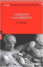 Il corpo by Umberto Galimberti