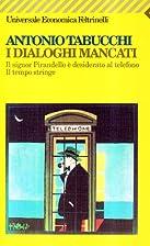 I dialoghi mancati by Antonio Tabucchi