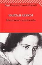 Ebraismo e modernità by Hannah Arendt