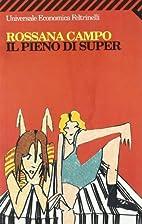 Il pieno di super by Rossana Campo