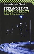 Blues in Sedici: Ballata Della Citta Dolente…