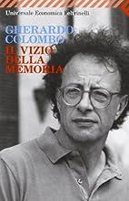Il vizio della memoria by Gherardo Colombo