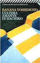L'ultima amante di Hachiko by Banana…