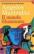 Il mondo illuminato by Angeles Mastretta