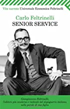 Senior Service [In Italian] by C Feltrinelli