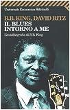 King, B.B.: Il Blues Intorno a ME (Italian Edition)