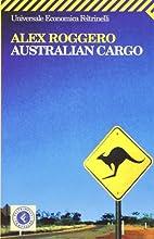 Australian cargo by Alex Roggero