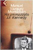 Ho ammazzato J.F. Kennedy by Manuel Vázquez…