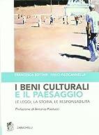 I beni culturali e il paesaggio: le leggi,…