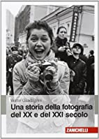 Una storia della fotografia del XX e del XXI…
