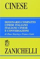 Cinese: dizionario compatto cinese italiano,…