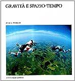 John A. Wheeler: Gravità e spazio-tempo
