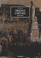 Firenze capitale (1865-1870) by Ugo Pesci