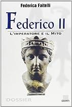 Federico 2.: l'imperatore e il mito by…