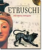 Etruschi. Una nuova immagine