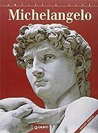 Michelangelo by Enrica Crispino Pescio