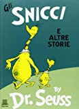 Seuss: Gli Snicci E Altre Storie/The Sneetches and other Stories