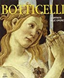 Botticelli, Sandro: Botticelli: L&#39;artista E Le Opere
