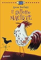 Il galletto Maciste by Anna Sarfatti