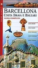Barcellona, Costa Brava e Baleari. Guida…