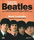 Mark Lewisohn: La grande storia dei Beatles