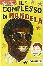 Il complesso di Mandela by Lewis Nkosi