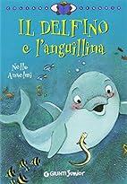 Il delfino e l'anguillina by Nello Anselmi