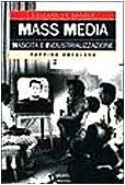 Mass media: nascita e industrializzazione by…