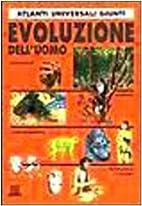Atlanti scientifici: Evoluzione dell'uomo by…