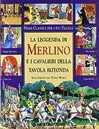 La leggenda di Merlino e i cavalieri della…