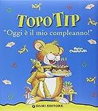 Topo Tip. Oggi è il mio compleanno! by Anna…