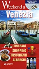 Weekend a Venezia: [itinerari, shopping,…