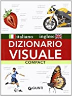 Dizionario visuale compact. Italiano-inglese…