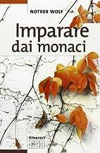 Imparare dai monaci by Notker Wolf