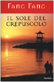 Il sole del crepuscolo by Fang Fang