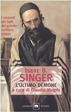 L'ultimo demone e altri racconti by Isaac B.…