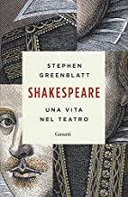 Shakespeare: una vita nel teatro by Stephen…