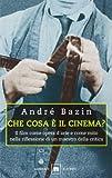 André Bazin: Che cosa è il cinema? Il film come opera d'arte e come mito nella riflessione di un maestro della critica
