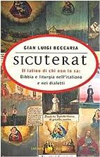 Sicuterat: il latino di chi non lo sa:…