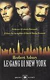 Herbert Asbury: Le gang di New York. Una storia informale della malavita