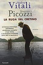 La ruga del cretino by Andrea Vitali