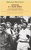 Donald Rayfield: Stalin e i suoi boia. Un'analisi del regime e della psicologia stalinisti
